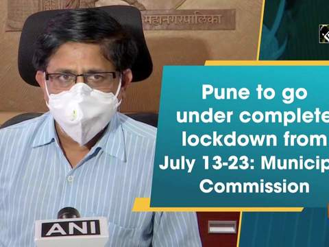 Pune to go under complete lockdown from July 13-23: Municipal Commission