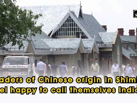 Traders of Chinese origin in Shimla feel happy to call themselves Indian