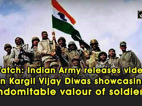 Watch: Indian Army releases video on Kargil Vijay Diwas showcasing indomitable valour of soldiers