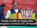 People of J-K are happy after abrogation of Article 370: JP Nadda