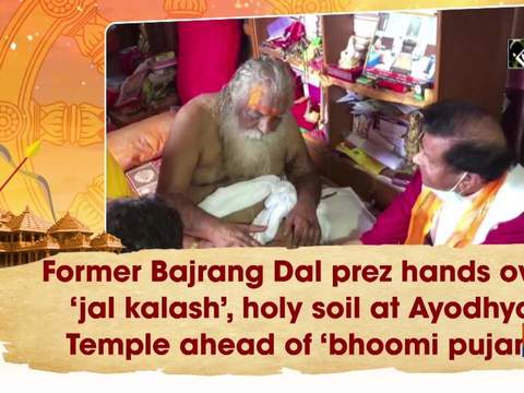 Former Bajrang Dal prez hands over 'jal kalash', holy soil at Ayodhya Temple ahead of 'bhoomi pujan'