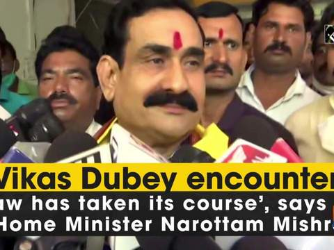 Vikas Dubey encounter: 'Law has taken its course', says MP Home Minister Narottam Mishra