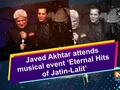 Javed Akhtar attends musical event 'Eternal Hits of Jatin-Lalit'