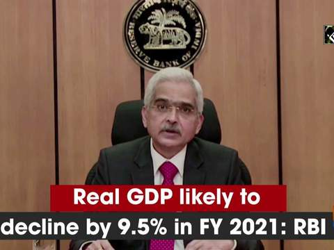 Real GDP likely to decline by 9.5% in FY 2021: RBI