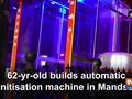 62-yr-old invents automatic sanitisation machine in Mandsaur