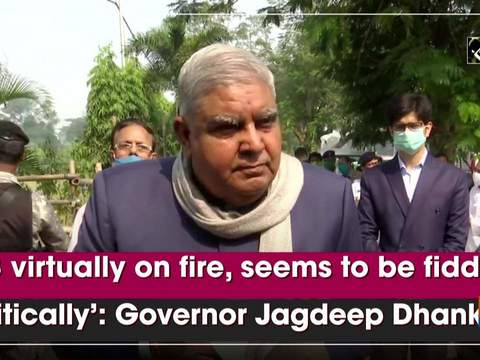 'WB virtually on fire, seems to be fiddling politically': Governor Jagdeep Dhankhar
