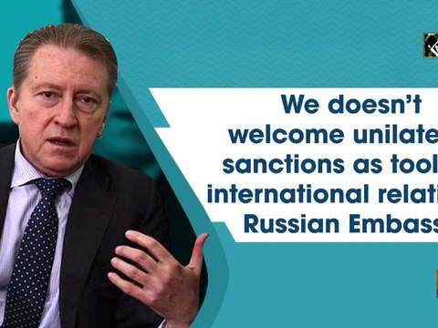 We doesn't welcome unilateral sanctions as tool for international relations: Russian Embassy