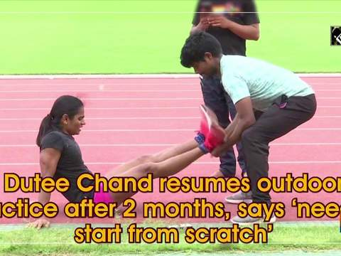 Dutee Chand resumes outdoor practice after 2 months, says 'need to start from scratch'