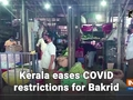 Kerala eases COVID restrictions for Bakrid
