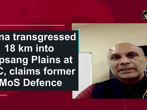 China transgressed 18 km into Depsang Plains at LAC, claims former MoS Defenc
