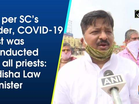 As per SC's order, COVID-19 test was conducted for all priests: Odisha Law Minister