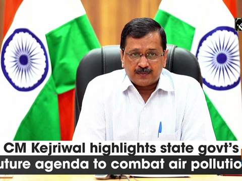 CM Kejriwal highlights state govt's future agenda to combat air pollution