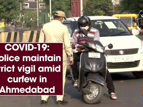 COVID-19: Police maintain strict vigil amid curfew in Ahmedabad