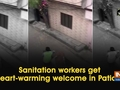 Sanitation workers get heart-warming welcome in Patiala