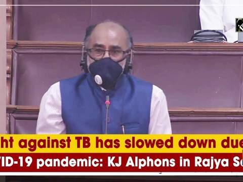 Fight against TB has slowed down due to COVID-19 pandemic: KJ Alphons in Rajya Sabha