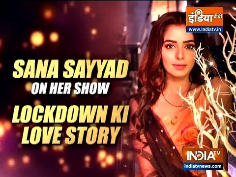 TV actress Sana  Sayyad talks about her show 'Lockdown Ki Love Story'