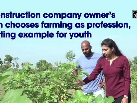 Construction company owner's son chooses farming as profession, setting example for youth