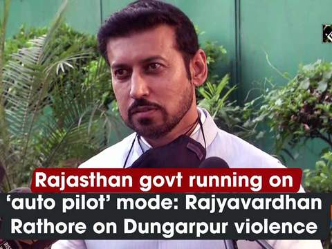 Rajasthan govt running on 'auto pilot' mode: Rajyavardhan Rathore on Dungarpur violence