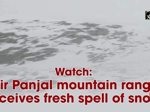 Watch: Pir Panjal mountain range receives fresh spell of snow