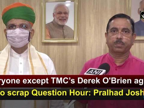 Everyone except TMC's Derek O'Brien agreed to scrap Question Hour: Pralhad Joshi