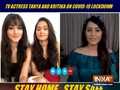 TV actresses Tanya and Kitika open up on their lockdown days