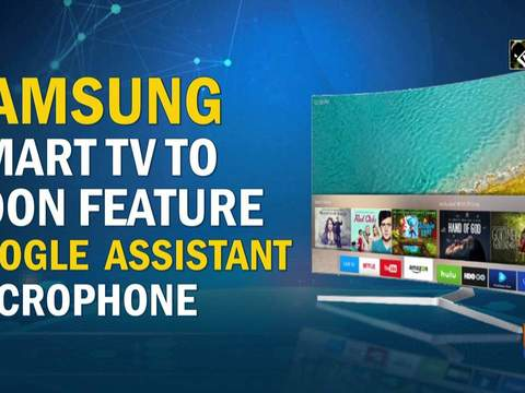 Samsung smart TV to soon feature Google Assistant Microphone