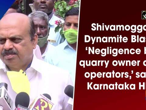 Shivamogga Dynamite Blast: 'Negligence by quarry owner and operators,' says Karnataka HM