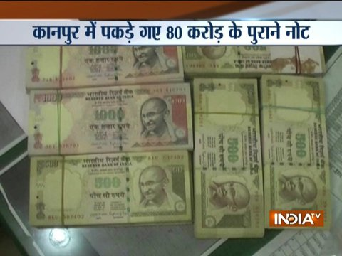 Old currency worth Rs 80 crore seized in Kanpur
