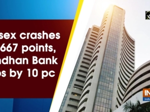Sensex crashes by 667 points, Bandhan Bank dips by 10 pc
