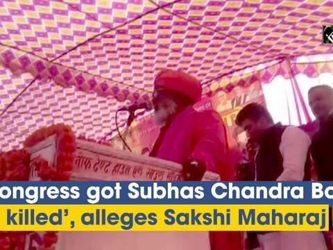 'Congress got Subhas Chandra Bose killed', alleges Sakshi Maharaj