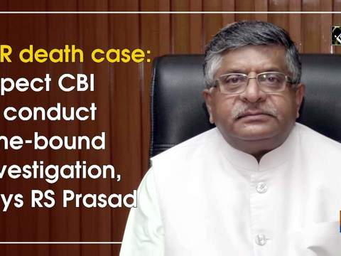 SSR death case: Expect CBI to conduct time-bound investigation, says RS Prasad