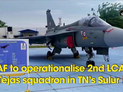 IAF to operationalise 2nd LCA Tejas squadron in TN's Sulur