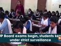 UP Board exams begin, students kept under strict surveillance