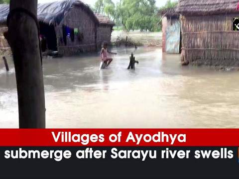 Villages of Ayodhya submerge after Sarayu river swells