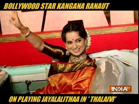 Kangana Ranaut shares her experience on playing Jayalalithaa in Thalaivi