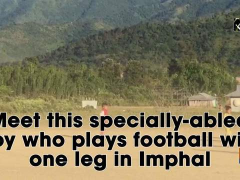 Meet this specially-abled boy who plays football with one leg in Imphal