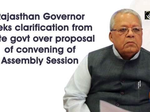 Rajasthan Governor seeks clarification from state govt over proposal of convening of Assembly Session