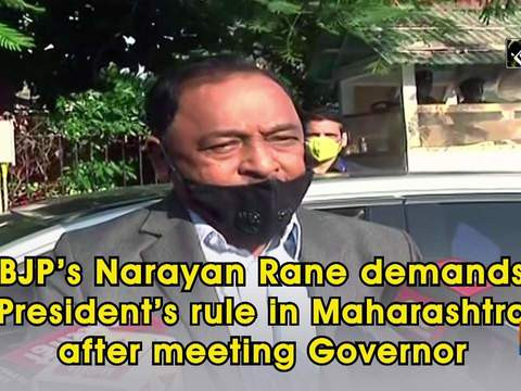 BJP's Narayan Rane demands President's rule in Maharashtra after meeting Governor