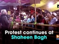 Protest continues at Shaheen Bagh