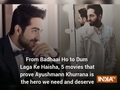 From Badhaai Ho to Dum Laga Ke Haisha, 5 movies that prove Ayushmann Khurrana is the hero we need and deserve