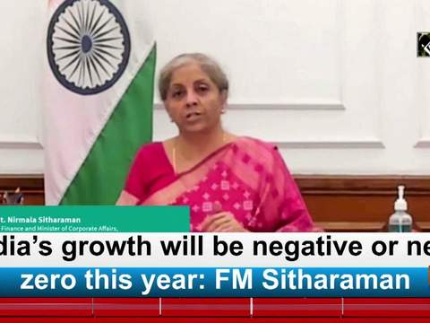 India's growth will be negative or near zero this year: FM Sitharaman