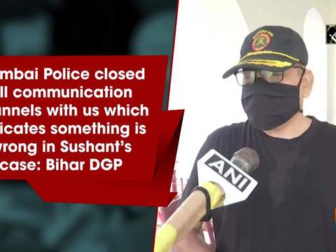 Mumbai Police closed all communication channels with us: Bihar DGP