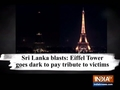 Sri Lanka bombings: Eiffel Tower goes dark to pay tribute to victims