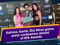 Katrina, Kartik, Dia Mirza grace press conference ahead of IIFA Awards