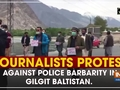 Journalists protest against Police barbarity in Gilgit amid COVID-19 outbreak