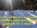 Skiing competition concludes in Shimla after enthralling people for 3 days