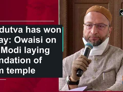Hindutva has won today: Owaisi on PM Modi laying foundation of Ram temple