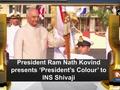 President Ram Nath Kovind presents 'President's Colour' to INS Shivaji