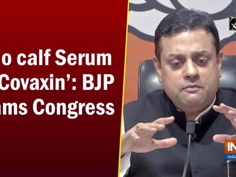 'No calf serum in Covaxin': BJP slams Congress