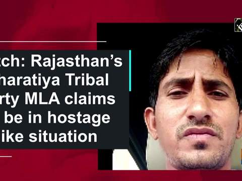 Watch: Rajasthan's Bharatiya Tribal Party MLA claims to be in hostage like situation
